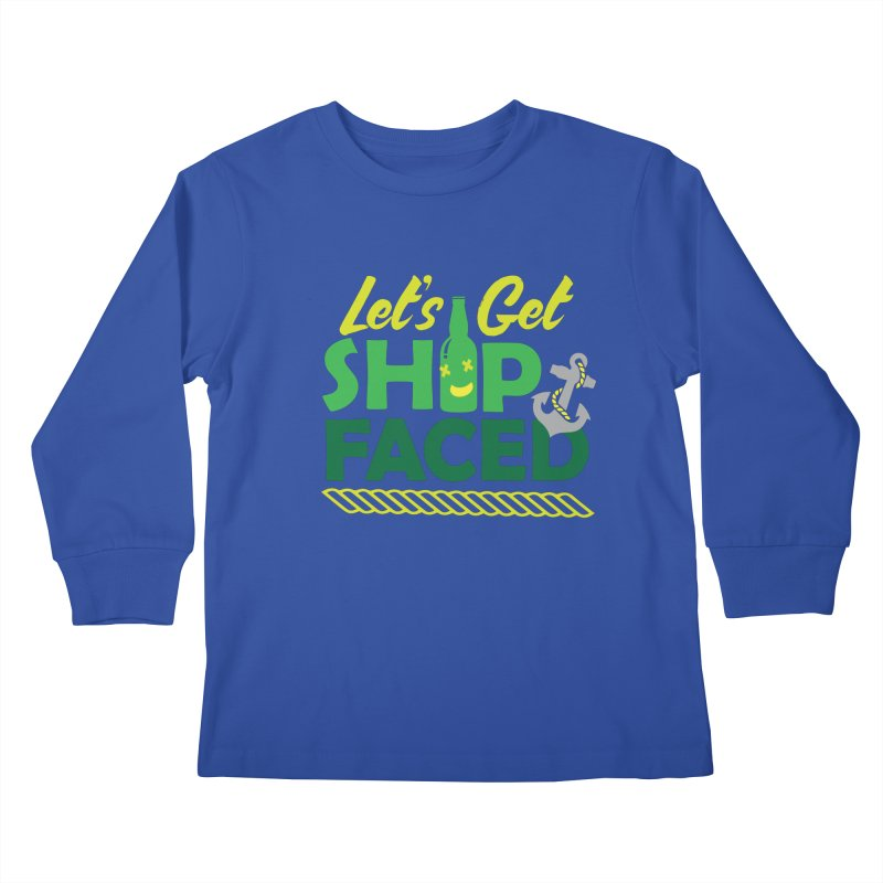 Let's Get Ship Face!  Kids Longsleeve T-Shirt by Turkeylegsray's Artist Shop