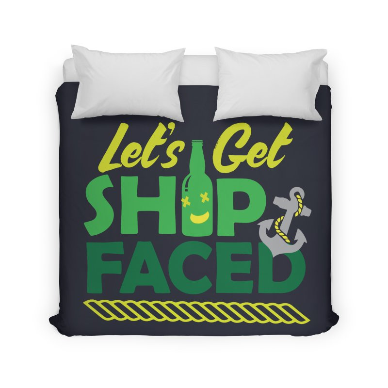 Let's Get Ship Face!  Home Duvet by Turkeylegsray's Artist Shop