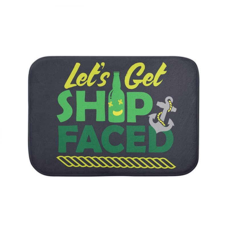 Let's Get Ship Face!  Home Bath Mat by Turkeylegsray's Artist Shop