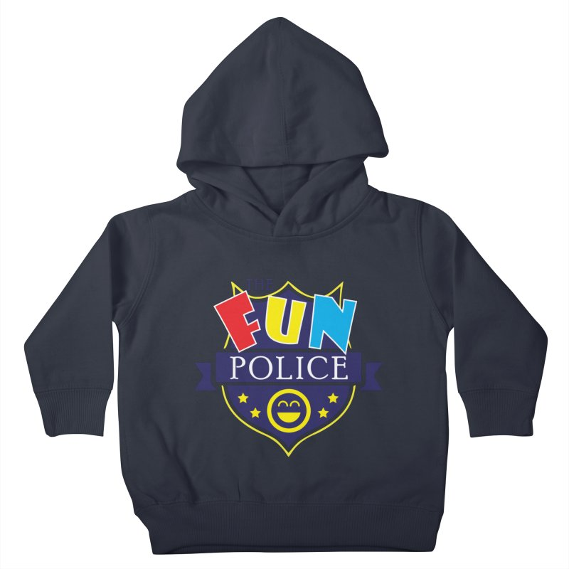 ThE FuN PoLiCE!!! Kids Toddler Pullover Hoody by Turkeylegsray's Artist Shop