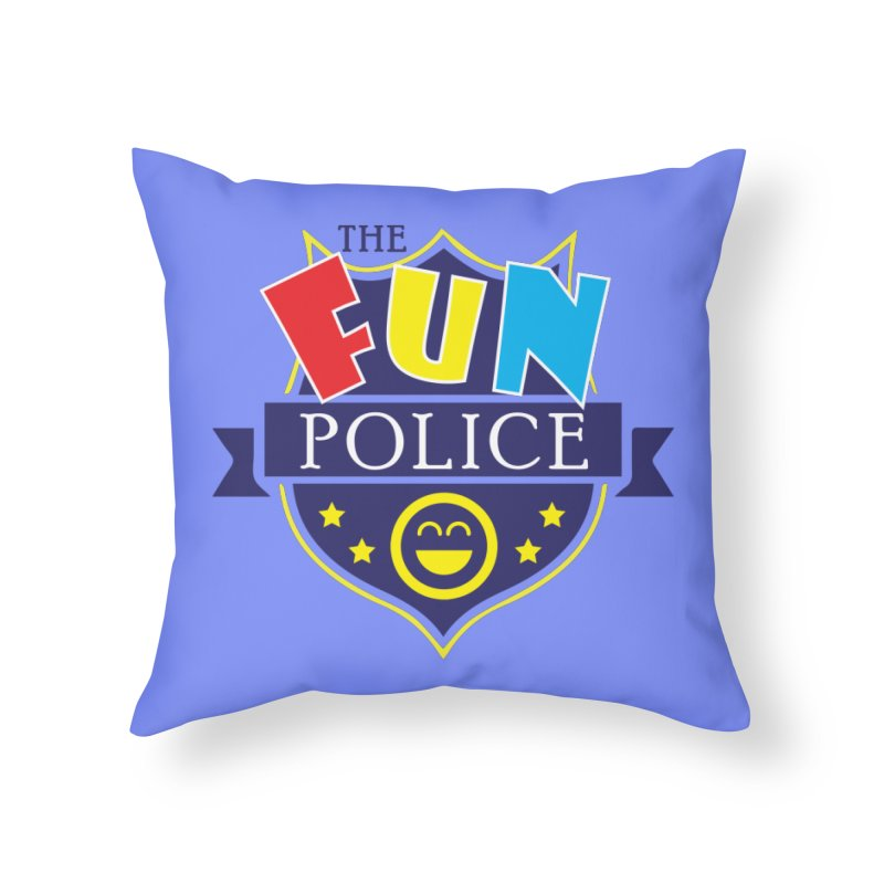 ThE FuN PoLiCE!!! Home Throw Pillow by Turkeylegsray's Artist Shop