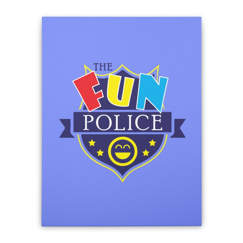 ThE FuN PoLiCE!!! Home Stretched Canvas by Turkeylegsray's Artist Shop