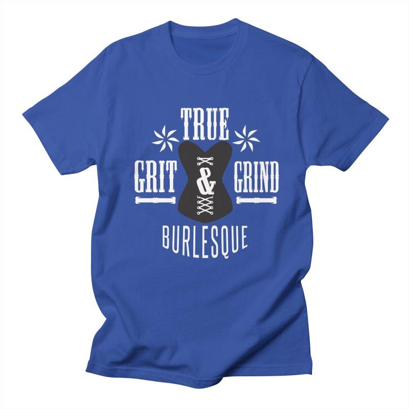 TRUE GRIT & GRIND BURLESQUE Men's T-Shirt by Turkeylegsray's Artist Shop