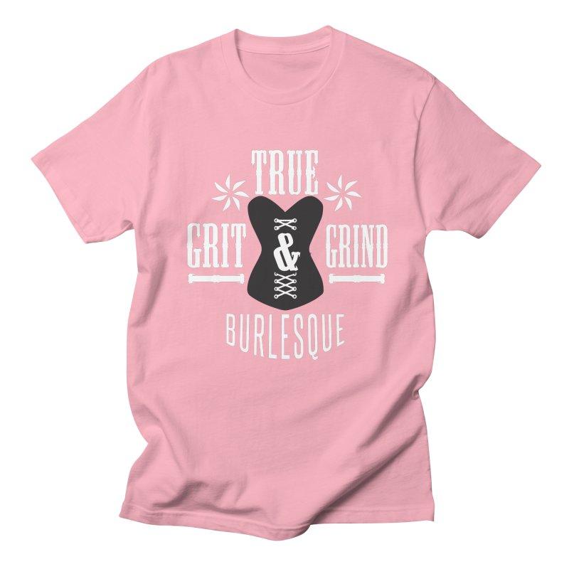 TRUE GRIT & GRIND BURLESQUE Women's Unisex T-Shirt by Turkeylegsray's Artist Shop