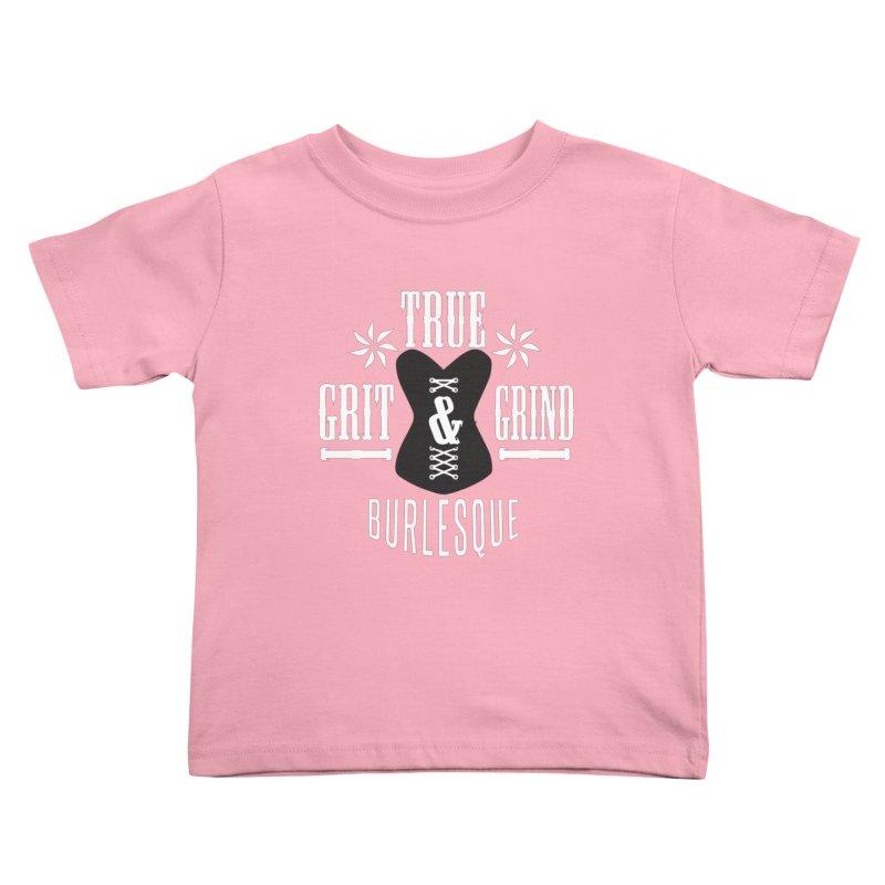 TRUE GRIT & GRIND BURLESQUE Kids Toddler T-Shirt by Turkeylegsray's Artist Shop