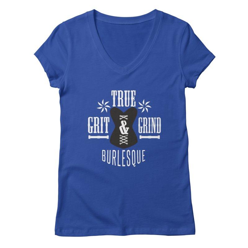 TRUE GRIT & GRIND BURLESQUE Women's V-Neck by Turkeylegsray's Artist Shop