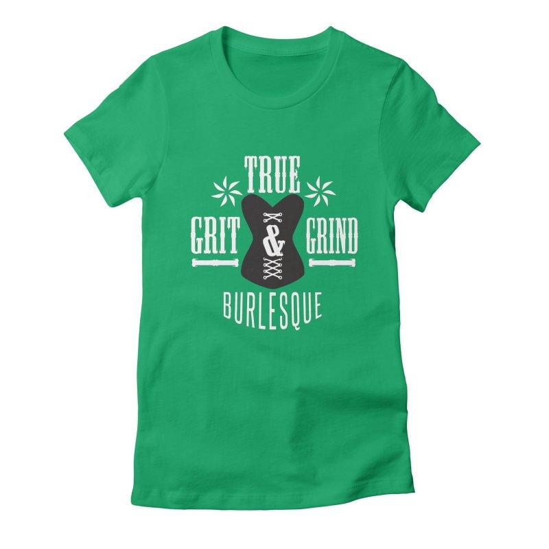 TRUE GRIT & GRIND BURLESQUE Women's Fitted T-Shirt by Turkeylegsray's Artist Shop