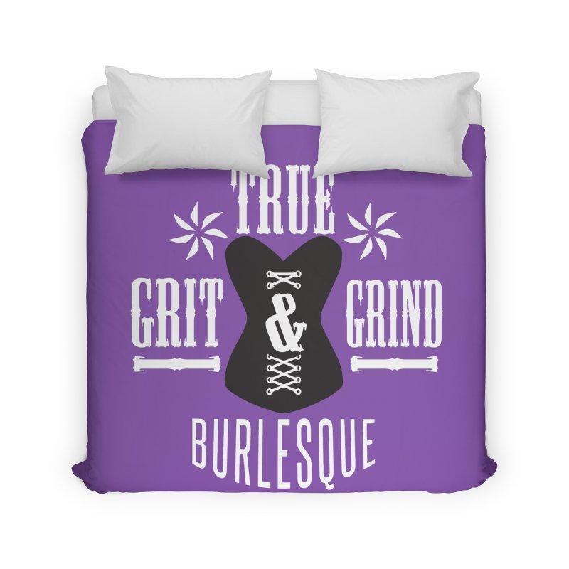 TRUE GRIT & GRIND BURLESQUE Home Duvet by Turkeylegsray's Artist Shop