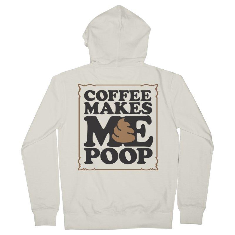 Coffee Makes Me Poop  Men's Zip-Up Hoody by Turkeylegsray's Artist Shop