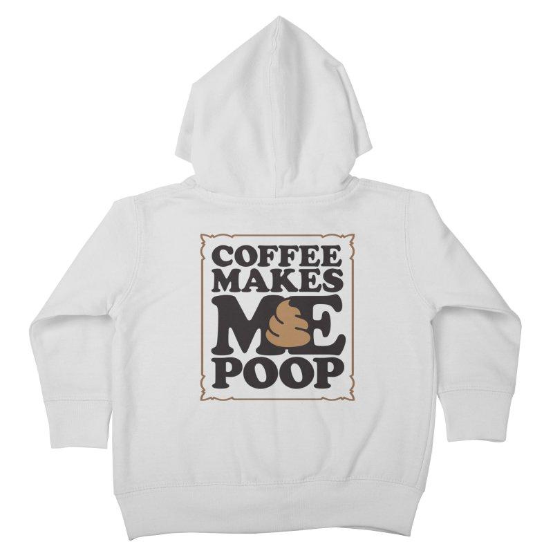 Coffee Makes Me Poop  Kids Toddler Zip-Up Hoody by Turkeylegsray's Artist Shop
