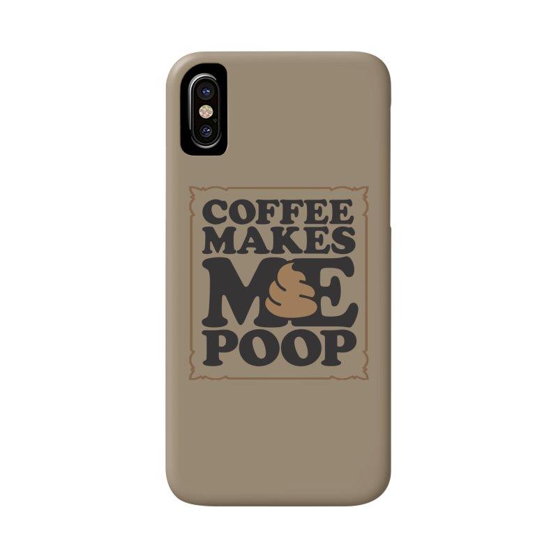 Coffee Makes Me Poop  Accessories Phone Case by Turkeylegsray's Artist Shop
