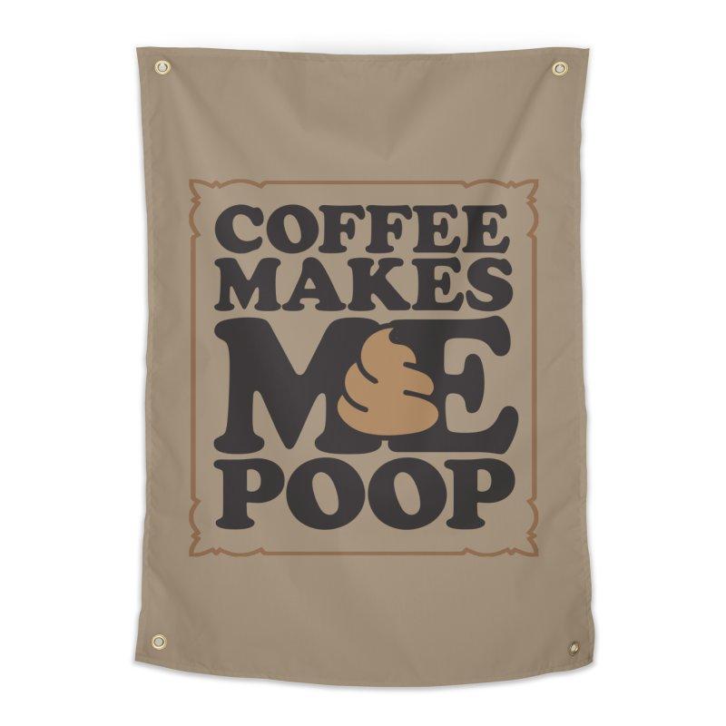 Coffee Makes Me Poop  Home Tapestry by Turkeylegsray's Artist Shop