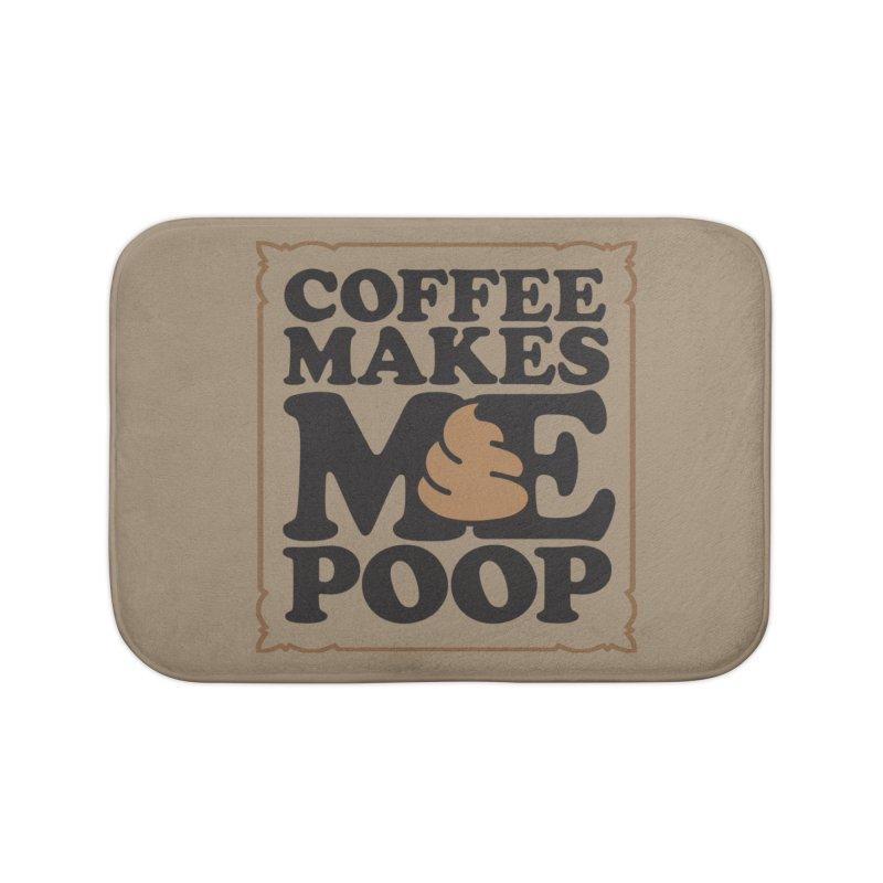 Coffee Makes Me Poop  Home Bath Mat by Turkeylegsray's Artist Shop