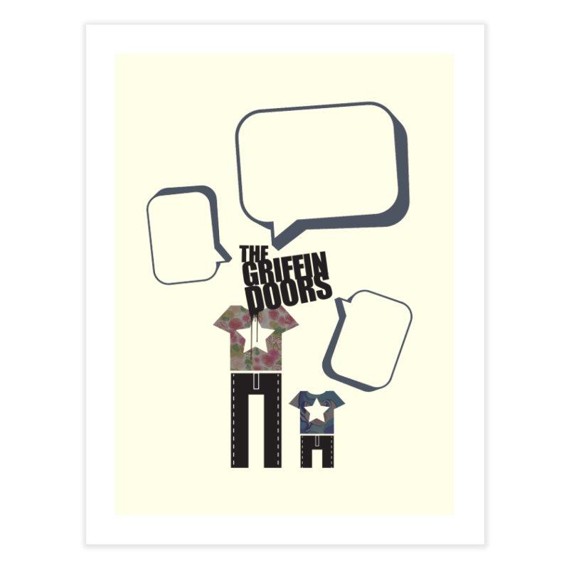 """THE GRIFFINDOORS """"Talk"""" Home Fine Art Print by Turkeylegsray's Artist Shop"""