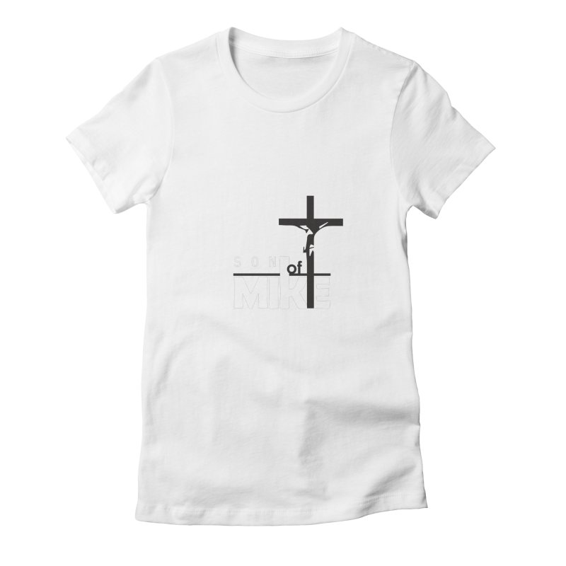 """SON OF MIKE """"Cross"""" Women's Fitted T-Shirt by Turkeylegsray's Artist Shop"""