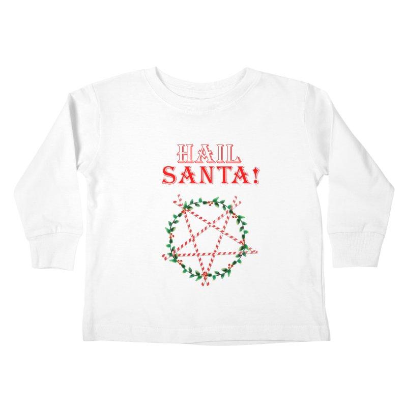 HAIL SANTA! Kids Toddler Longsleeve T-Shirt by Turkeylegsray's Artist Shop