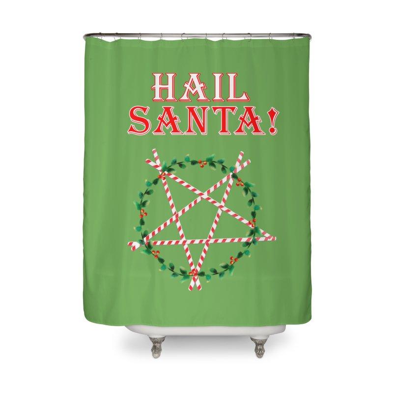HAIL SANTA! Home Shower Curtain by Turkeylegsray's Artist Shop