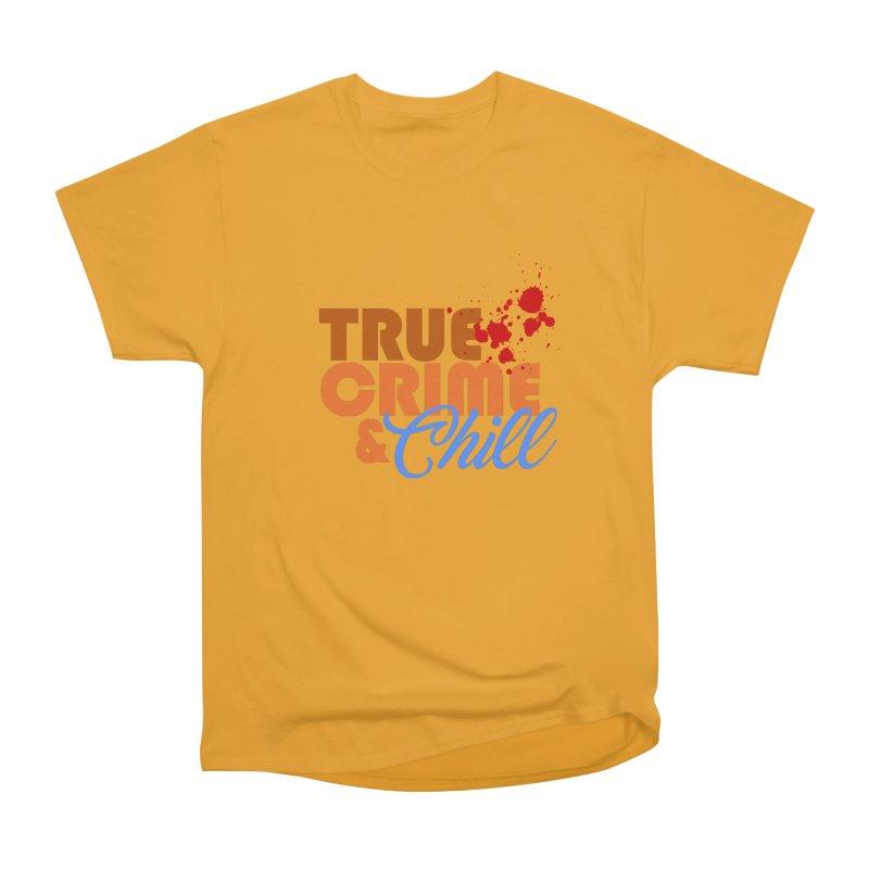 True Crime & Chill Men's Classic T-Shirt by Turkeylegsray's Artist Shop