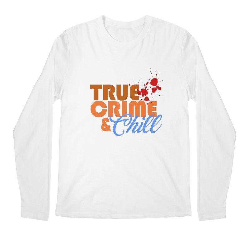 True Crime & Chill Men's Longsleeve T-Shirt by Turkeylegsray's Artist Shop