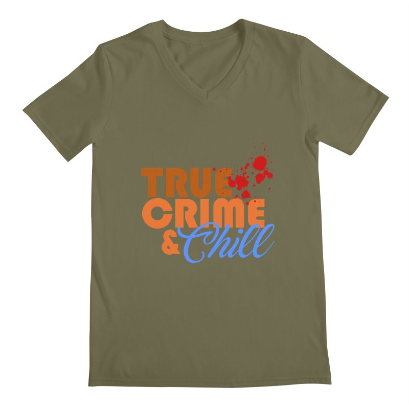 True Crime & Chill Men's V-Neck by Turkeylegsray's Artist Shop