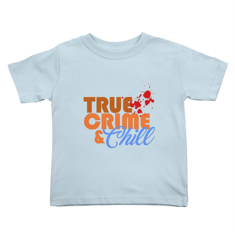 True Crime & Chill Kids Toddler T-Shirt by Turkeylegsray's Artist Shop
