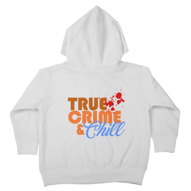 True Crime & Chill Kids Toddler Zip-Up Hoody by Turkeylegsray's Artist Shop