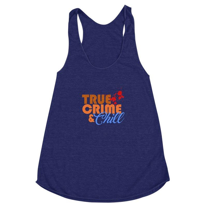 True Crime & Chill Women's Racerback Triblend Tank by Turkeylegsray's Artist Shop