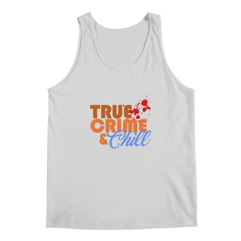 True Crime & Chill Men's Tank by Turkeylegsray's Artist Shop