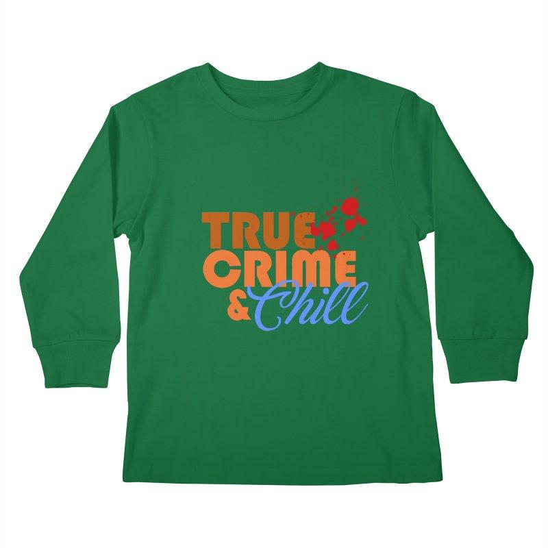 True Crime & Chill Kids Longsleeve T-Shirt by Turkeylegsray's Artist Shop