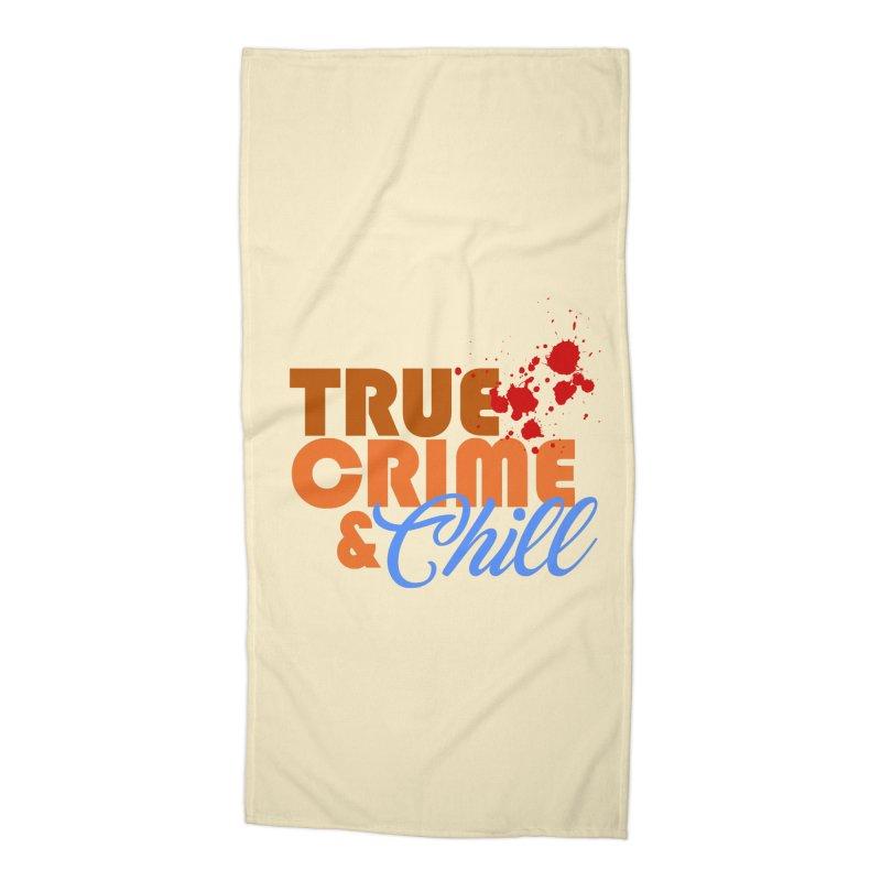 True Crime & Chill Accessories Beach Towel by Turkeylegsray's Artist Shop