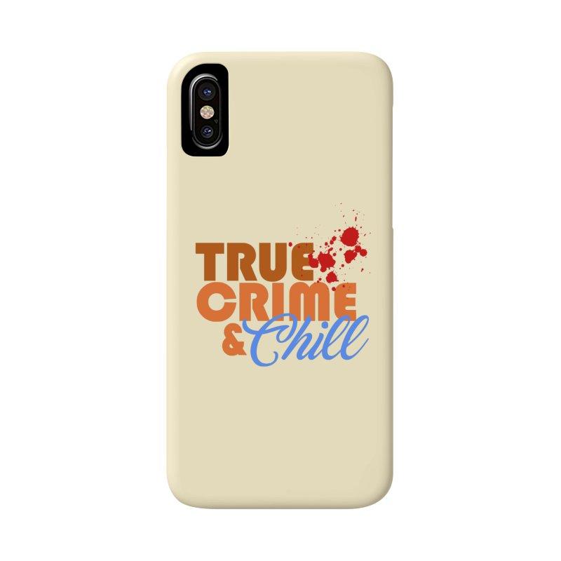 True Crime & Chill Accessories Phone Case by Turkeylegsray's Artist Shop