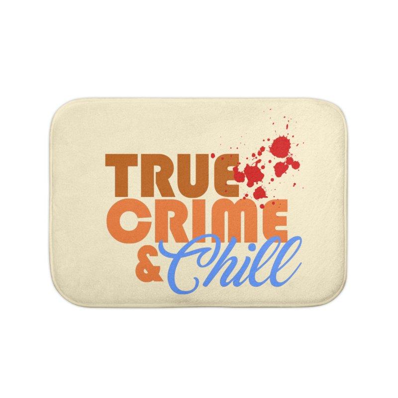 True Crime & Chill Home Bath Mat by Turkeylegsray's Artist Shop