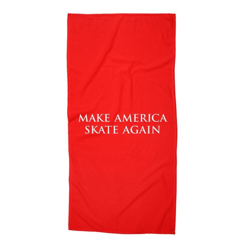MAKE AMERICA SKATE AGAIN Accessories Beach Towel by Turkeylegsray's Artist Shop