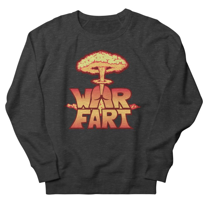 WAR FART Men's Sweatshirt by Turkeylegsray's Artist Shop