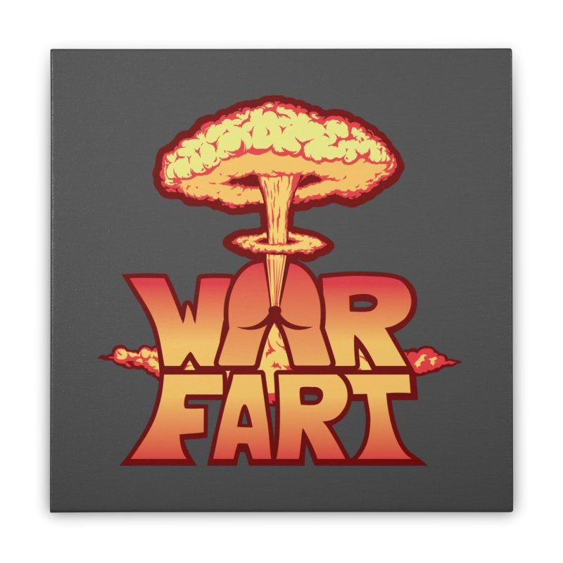 WAR FART Home Stretched Canvas by Turkeylegsray's Artist Shop