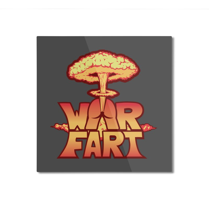 WAR FART Home Mounted Aluminum Print by Turkeylegsray's Artist Shop