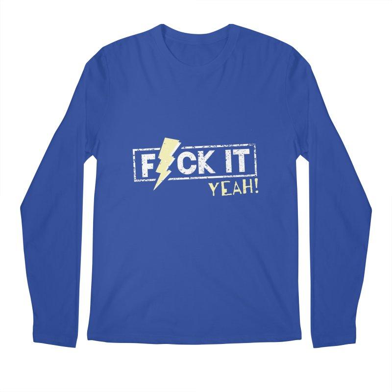 F*CK IT! YEAH! Men's Longsleeve T-Shirt by Turkeylegsray's Artist Shop
