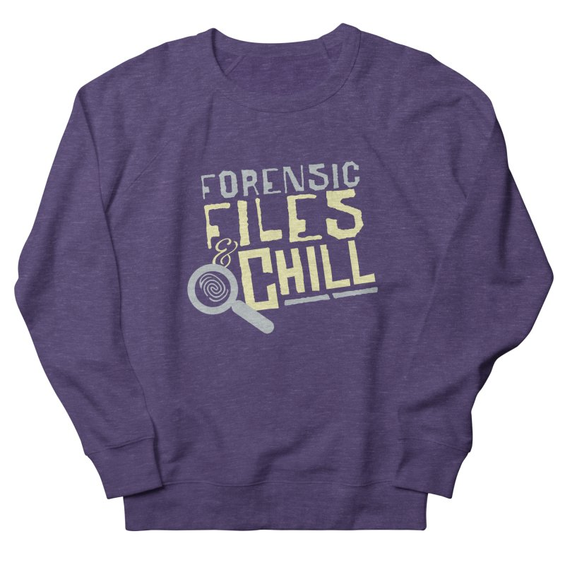 Forensic Files & Chill Men's Sweatshirt by Turkeylegsray's Artist Shop