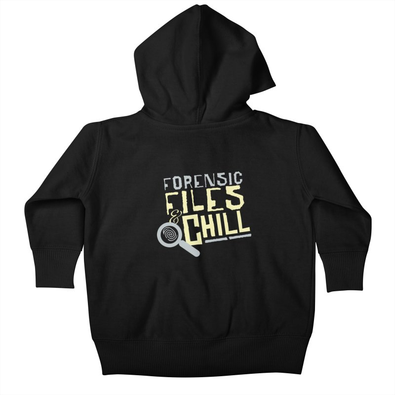 Forensic Files & Chill Kids Baby Zip-Up Hoody by Turkeylegsray's Artist Shop