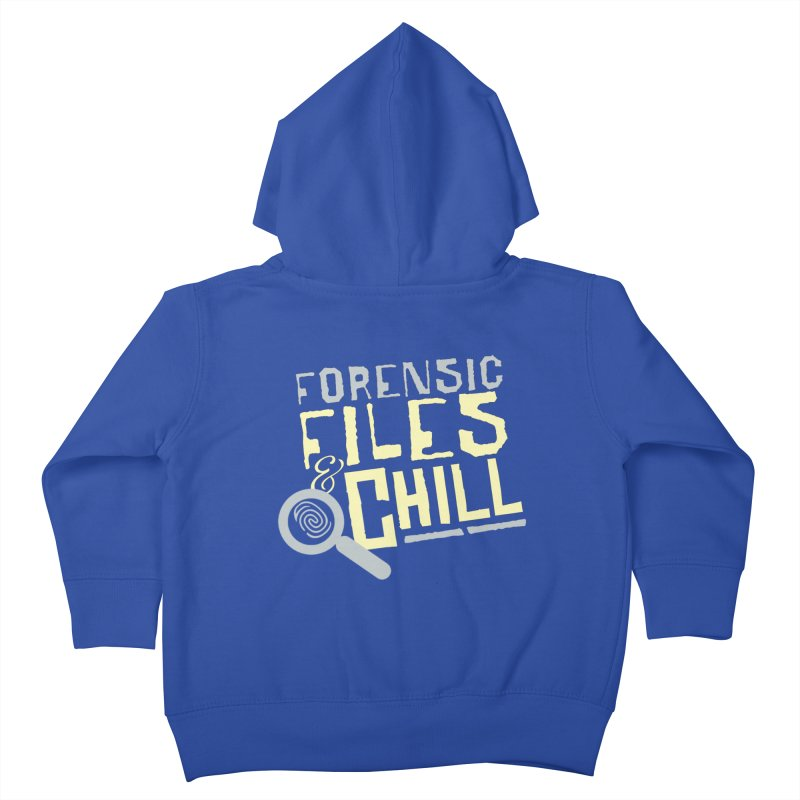 Forensic Files & Chill Kids Toddler Zip-Up Hoody by Turkeylegsray's Artist Shop
