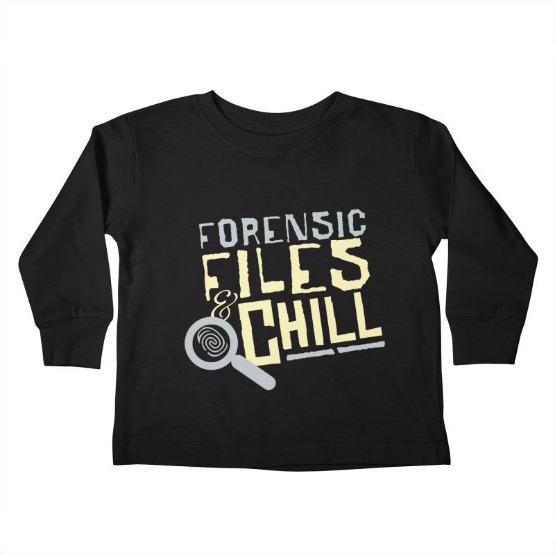 Forensic Files & Chill Kids Toddler Longsleeve T-Shirt by Turkeylegsray's Artist Shop