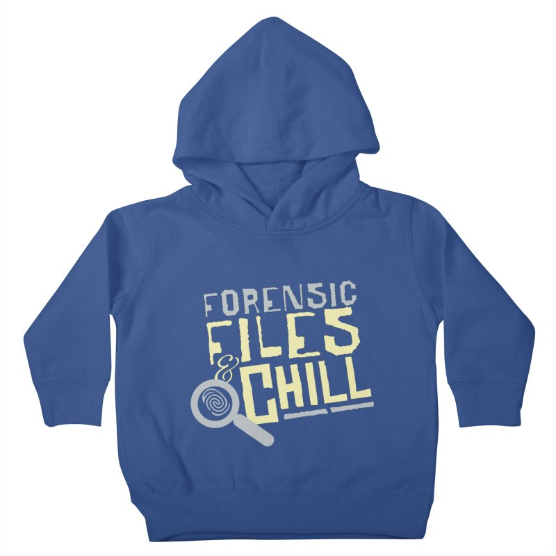 Forensic Files & Chill Kids Toddler Pullover Hoody by Turkeylegsray's Artist Shop