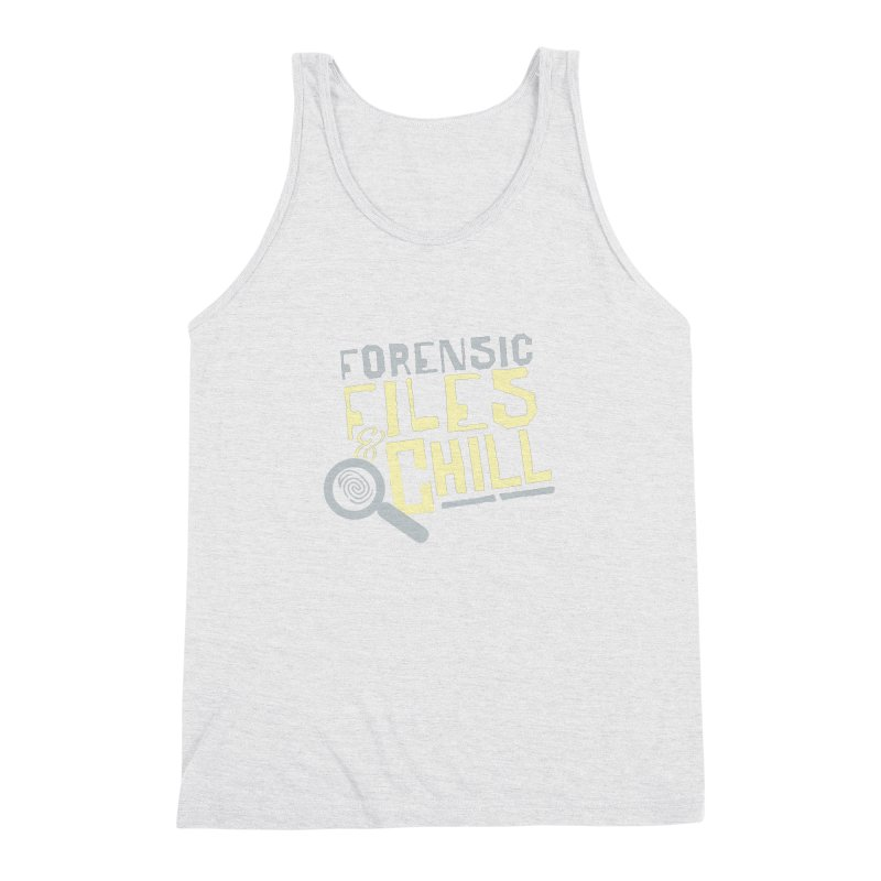 Forensic Files & Chill Men's Triblend Tank by Turkeylegsray's Artist Shop