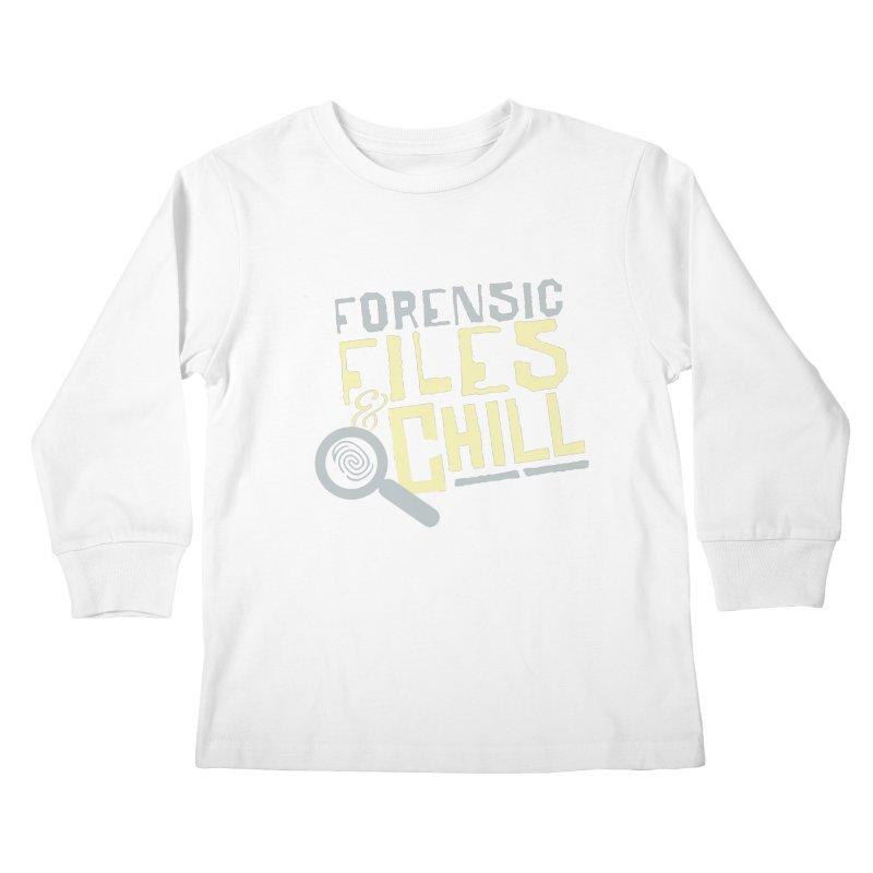 Forensic Files & Chill Kids Longsleeve T-Shirt by Turkeylegsray's Artist Shop