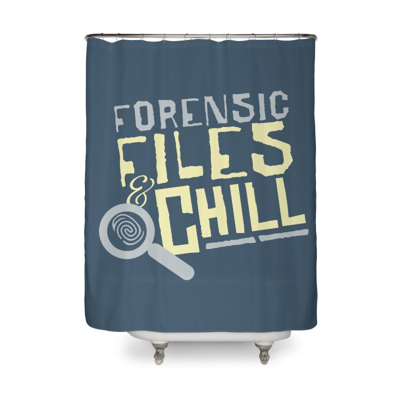 Forensic Files & Chill Home Shower Curtain by Turkeylegsray's Artist Shop