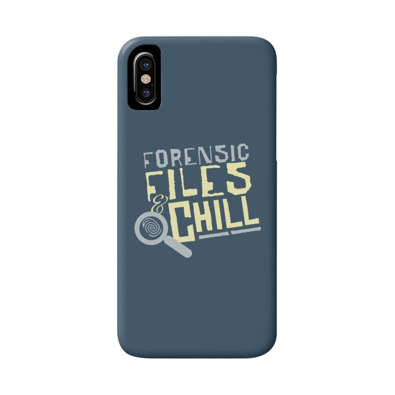Forensic Files & Chill Accessories Phone Case by Turkeylegsray's Artist Shop
