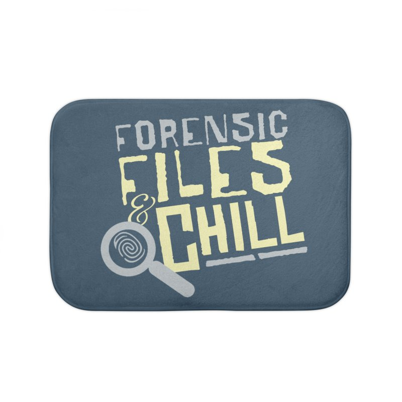 Forensic Files & Chill Home Bath Mat by Turkeylegsray's Artist Shop