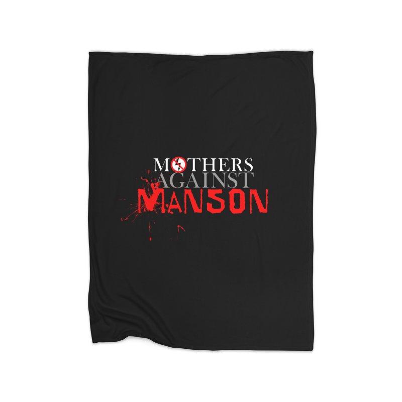 MOTHERS AGAINST MANSON! Home Blanket by Turkeylegsray's Artist Shop