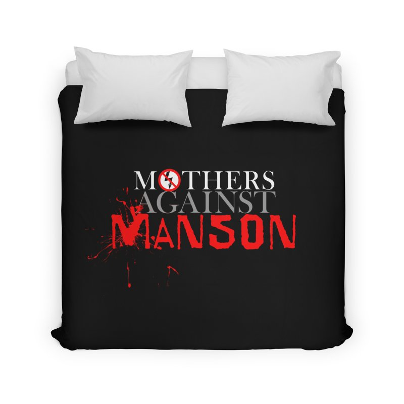 MOTHERS AGAINST MANSON! Home Duvet by Turkeylegsray's Artist Shop
