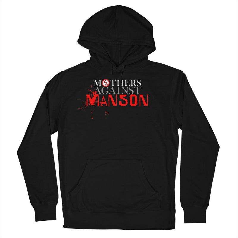 MOTHERS AGAINST MANSON! Men's Pullover Hoody by Turkeylegsray's Artist Shop